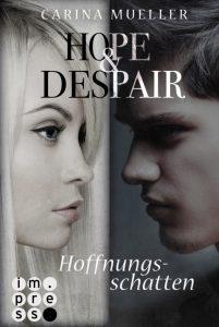 Hope & Despair, Band 1 Hoffnungsschatten