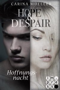 Hope & Despair, Band 2 Hoffnungsnacht