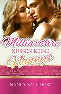 Milliardäre küssen keine Nannys